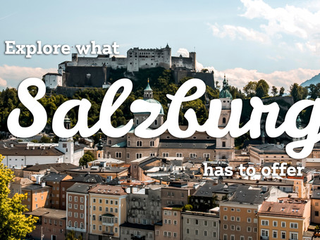Our Top 3 Reasons Why You Should Visit Salzburg in 2020