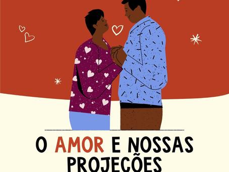 O amor e nossas projeções