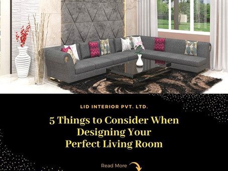 5 Things to Consider When Designing Your Perfect Living Room
