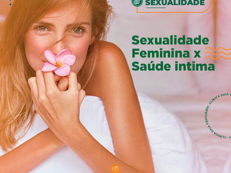 Sexualidade Feminina x Saúde intima