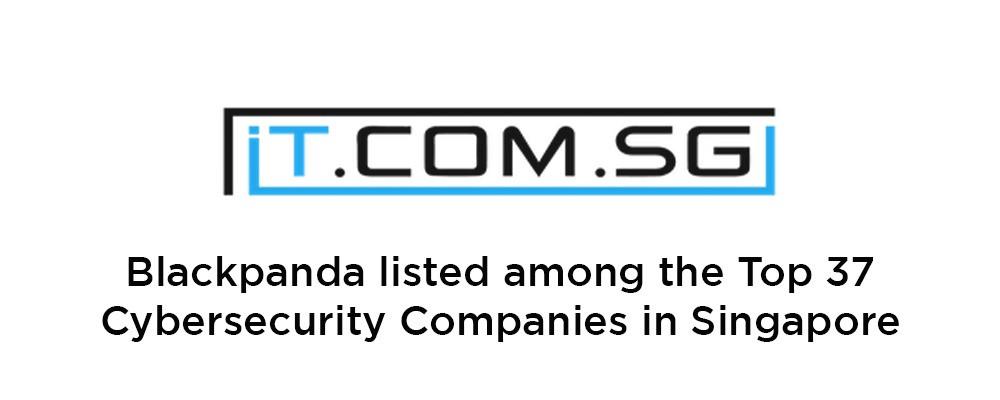 IT.com Names Blackpanda a Top 37 Cybersecurity Company in Singapore