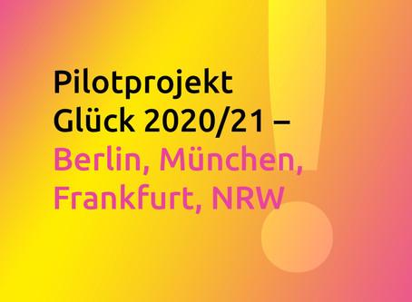 Pilotprojekt Glück 2020/21 – Berlin, München, Frankfurt, NRW