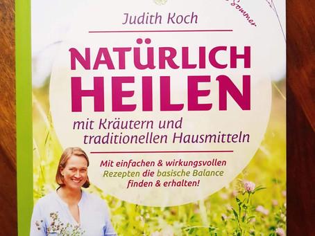 Natürlich heilen mit Kräutern & traditionellen Hausmitteln - Heilung und Wohlbefinden mit dem Wissen