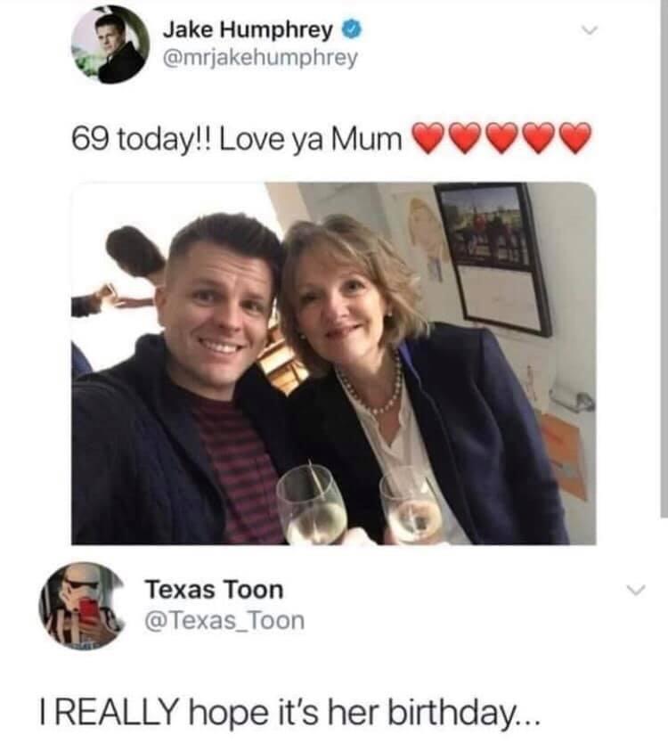 69 Today! Love Ya Mum ❤️ I really hope it's her birthday...