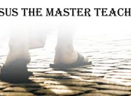 Jesus The Master Teacher