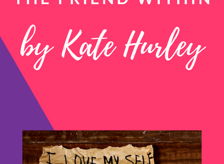 Embracing the Friend Within- Guest Post by Kate Hurley