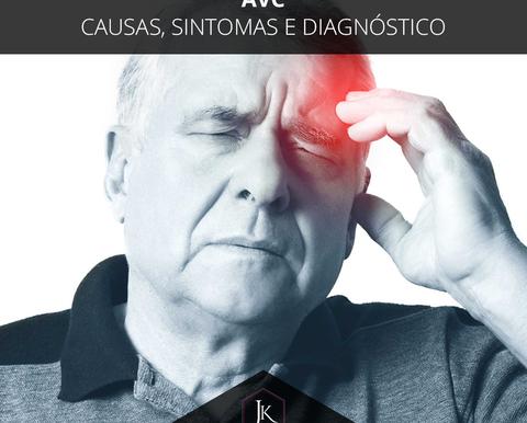 AVC: causas, sintomas e diagnóstico