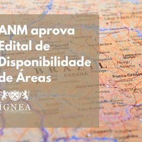 ANM aprova edital de Disponibilidade de Áreas
