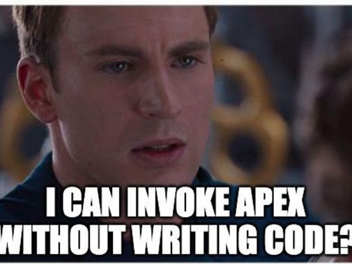 I can invoke Apex without writing code?