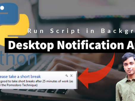 Creating a Desktop Notification Reminder App in Python.