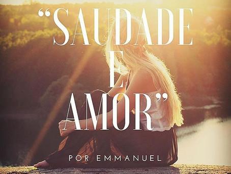 """""""Saudade e Amor"""", por Emmanuel"""