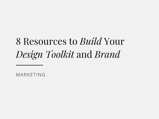 8 Resources to Build Your Design Toolkit and Brand