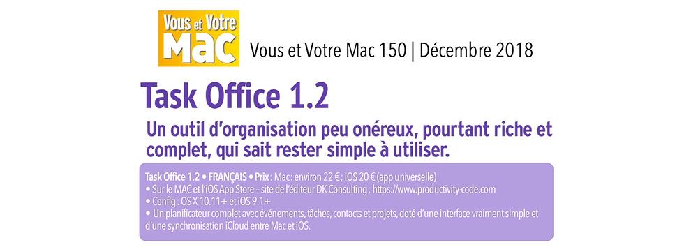 Task Office est agréable et simple à utiliser. Pas la peine de se plonger dans la barre de menus, tout est pratiquement dans l'interface. Et le panneau des Préférences est très limité. Cependant, Task est un produit d'organisation puissant. La version que j'ai eue présentait une localisation en français quelque peu exotique. Le développeur a très vite réagi. Tout cela n'était qu'anecdotique: j'avais parfaitement compris le produit et les options proposées.
