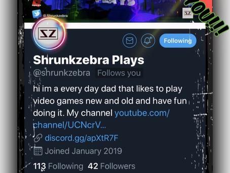 """Thank You, """"ShrunkZebra Plays""""!!!"""
