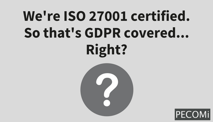 We're ISO 27001 certified. So that's GDPR covered... Right?