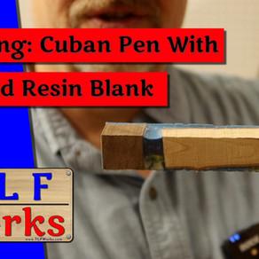 Cuban Pen Kit from Rockler using hybrid blank