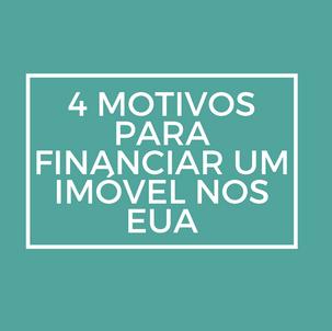 4 Motivos para financiar um imóvel nos EUA