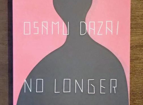 "Thoughts on Dazai Osamu's ""No Longer Human"" / 太宰治の「人間失格」の印象"
