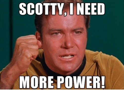 Scotty We Need More Power Meme Load Speed Increase Main