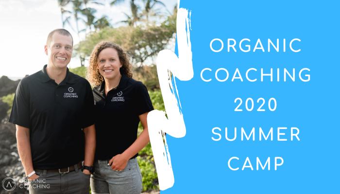 Organic Coaching 2020 Summer Camp