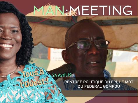 MEETING DE MAN : RENTRÉE POLITIQUE DU FPI, LE MOT DU FEDERAL GOMPOU