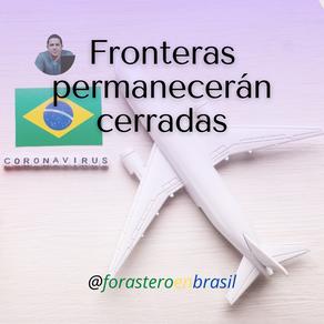 Fronteras de #Brasil permanecerán cerradas