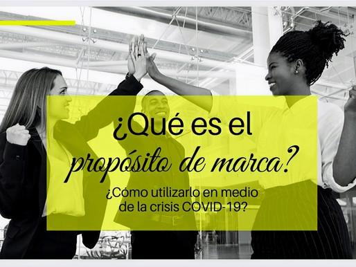 ¿Qué es el propósito de marca?¿Cómo utilizarlo en medio de la crisis COVID-19?