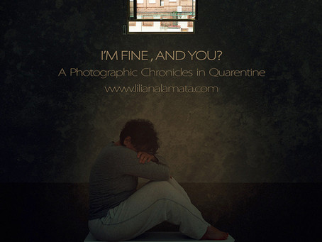 I'M FINE, AND YOU? A Photographic Chronicles in Quarentine