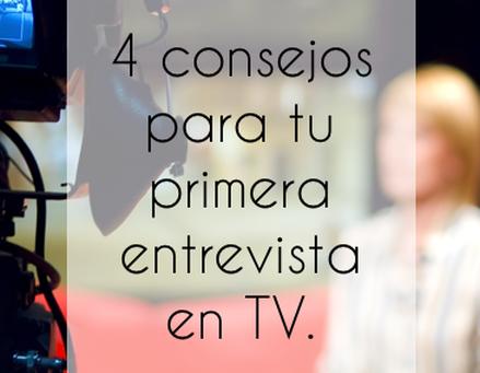 4 consejos para tu primera entrevista en TV