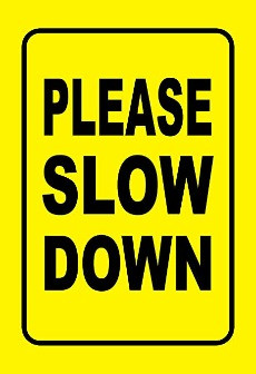 Slowing Down WILL speed you up!