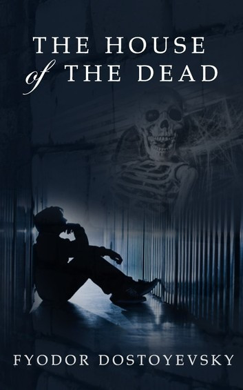 The House of Dead by Dostoevsky