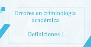 Errores en criminología académica - Definiciones
