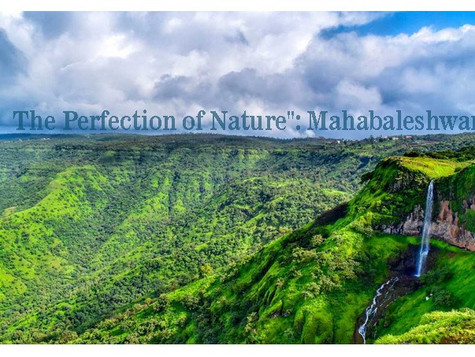 """  The Perfection of Nature"":      Mahabaleshwar"