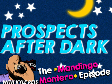 🌙 Prospects After Dark - The *Mandingo Montero* Episode