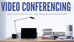 Video Conferencing 101