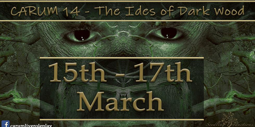 Carum LARP- Event 14 'The Ides of Dark Wood'