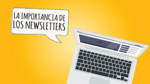 La importancia de los newsletters