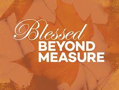 blessed beyond measure.jpg