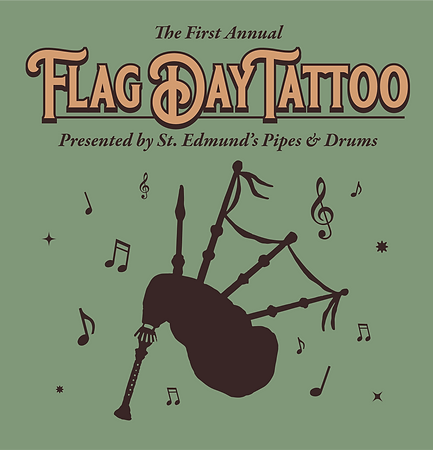 St. Edmund's Pipes & Drums Flag Day Tattoo