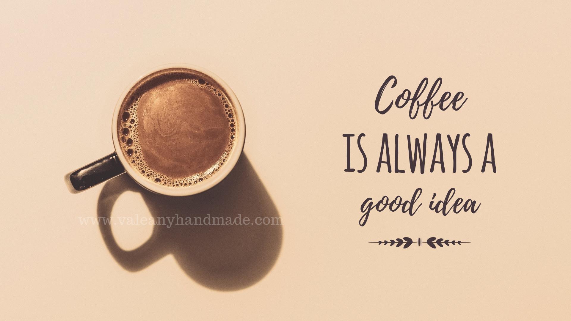 Кафето винаги е добра идея!