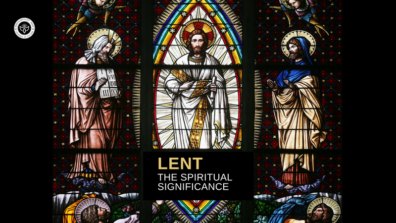 The Esoteric meaning of Lent