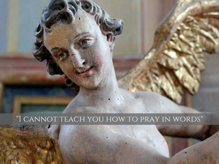 """""""I cannot teach you how to pray in words"""""""