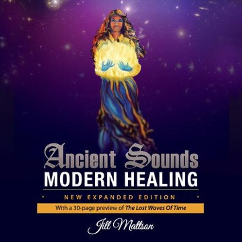 Ancient Sound Modern Healing: paperback