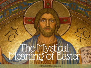 The Mystical Meaning of Easter