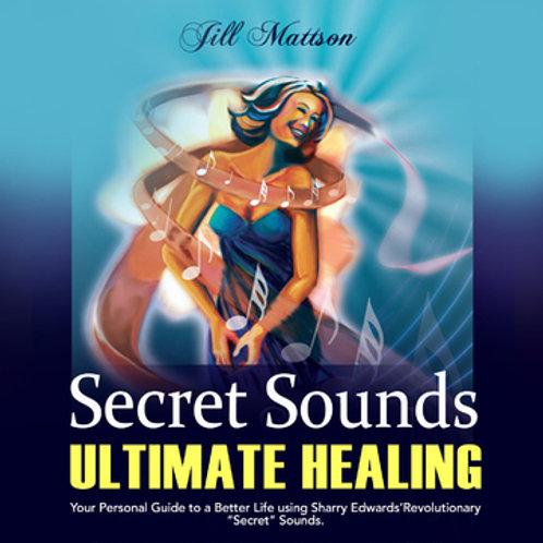 Secret Sounds Ultimate Healing Book - paperback