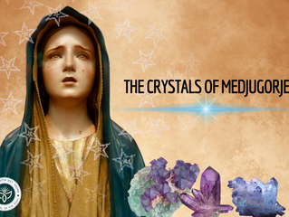 The Crystals of Medjugorje