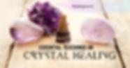 Essential Teaching on Crystal Healing1 .