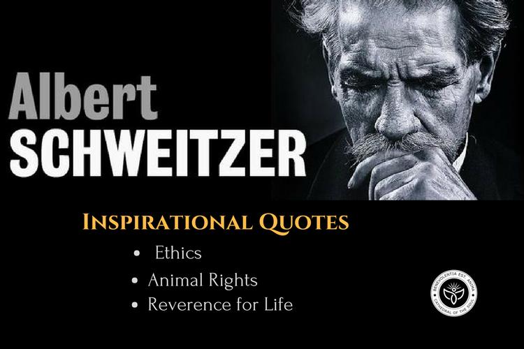 Inspirational Albert Schweitzer animal quotes