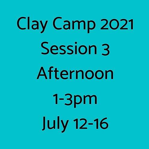 Clay Camp Session 3 Afternoon
