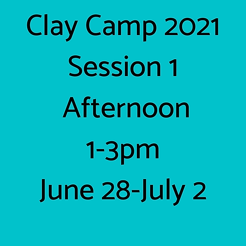 Clay Camp Session 1 Afternoon
